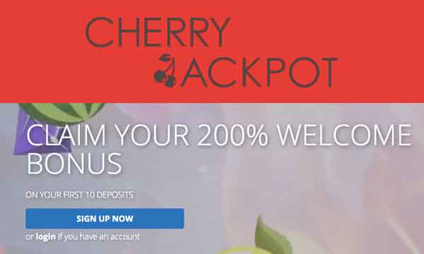 Cherry Jackpot Casino Get 200 Bonuses On Your First 10 Deposits